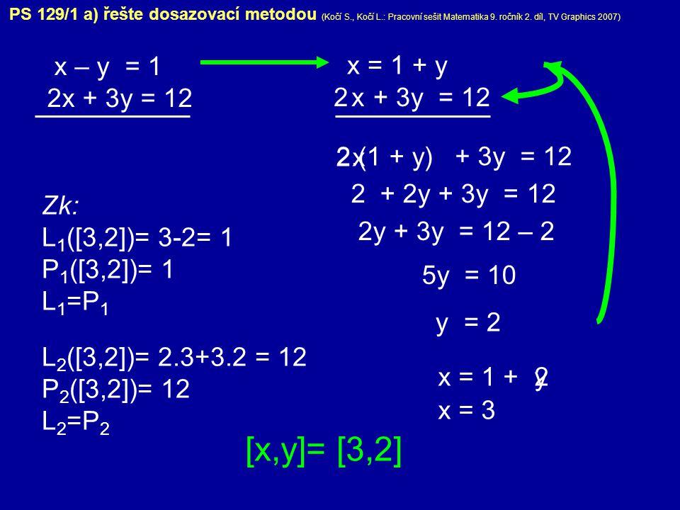[x,y]= [3,2] x – y = 1 2x + 3y = 12 x = 1 + y 2 + 3y = 12 x 2.(1 + y)